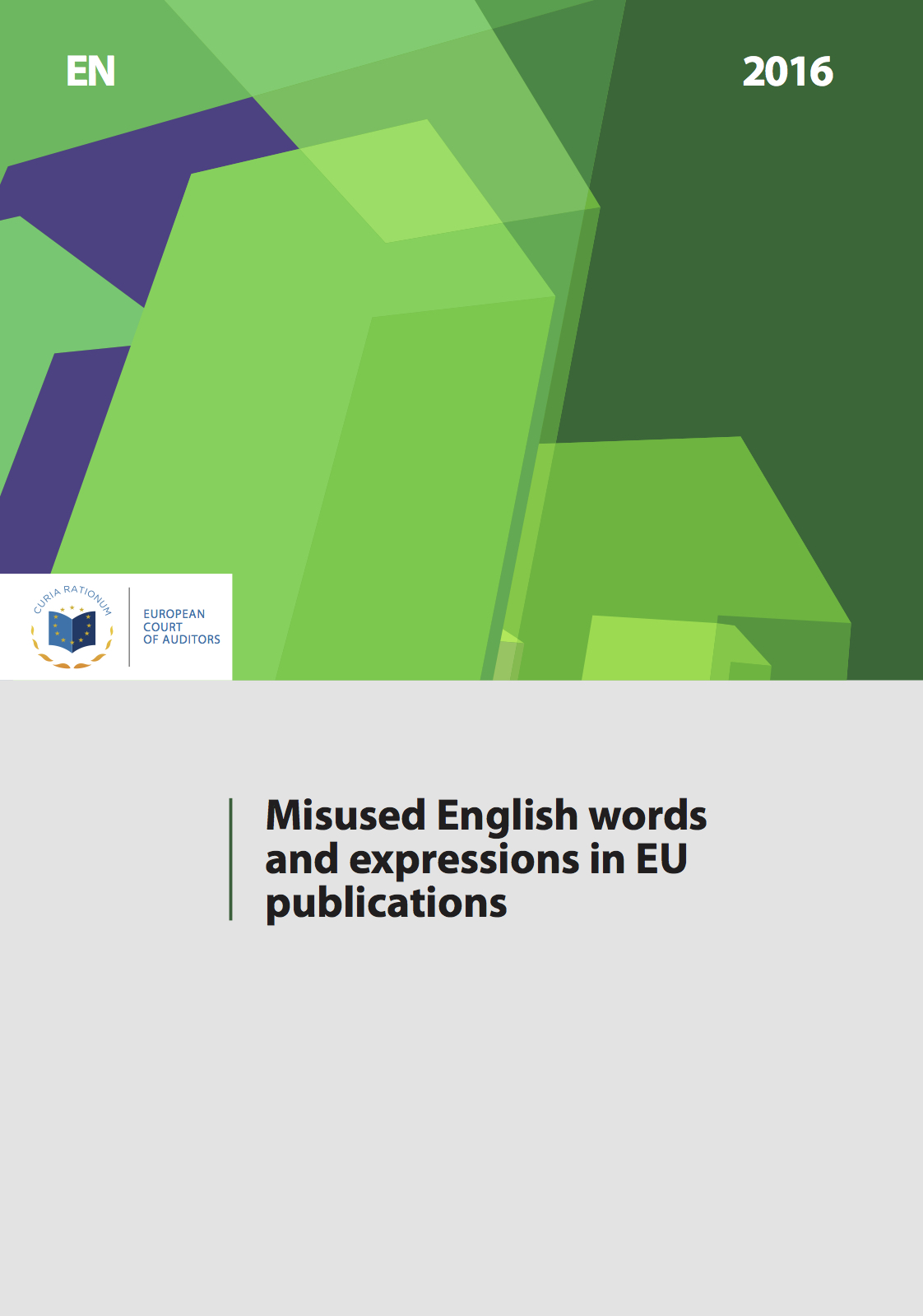 Guide to misuse of english from words to deeds translation the law the european court of auditors makes available a free downloadable 59 page guide entitled misused english words and expressions in eu publications ccuart Image collections
